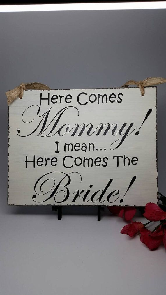 Wedding Sign - Ring Bearer Sign - Flower Girl Sign - Photo Prop - Here Comes the Bride - Here Comes My Mommy - Wedding Shower Gift