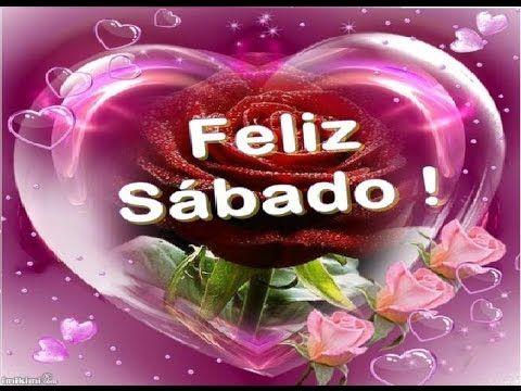 Feliz Sábado !! mensagem - Um lindo e abençoado Sábado para você e sua família - YouTube