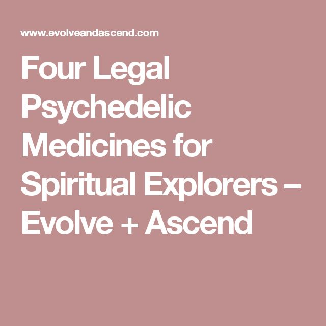 Four Legal Psychedelic Medicines for Spiritual Explorers – Evolve + Ascend