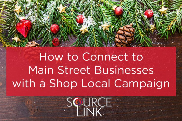 How to Connect to Main Street Businesses with a Shop Local Campaign