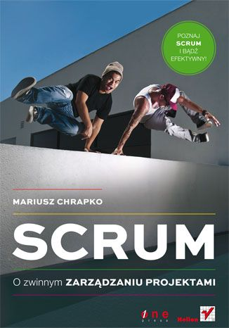 """""""Scrum. O zwinnym zarządzaniu projektami"""" - Mariusz Chrapko o rewolucyjnym podejściu do projektów IT.  Zdobywca nagrody Economicus 2013.  #helion #scrum #agile #ksiazka"""