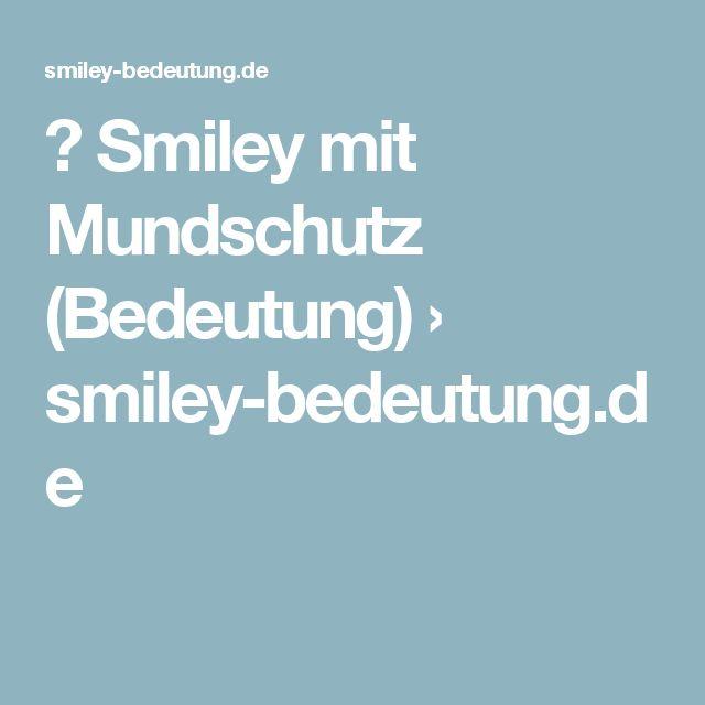 😷 Smiley mit Mundschutz (Bedeutung) › smiley-bedeutung.de