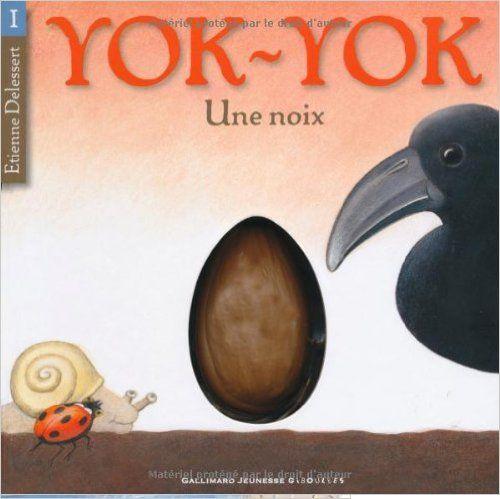YOK-YOK : Une noix, d'Etienne Delessert, Ed. Giboulées - 2011 (Dès 3 ans)