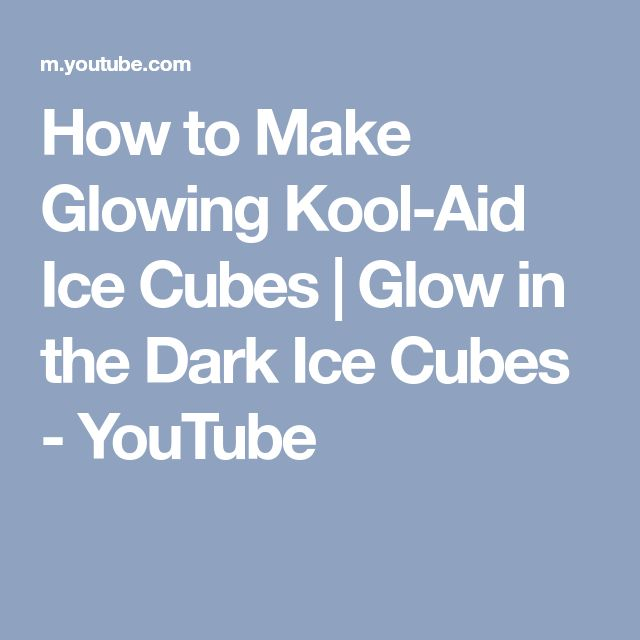How to Make Glowing Kool-Aid Ice Cubes   Glow in the Dark Ice Cubes - YouTube
