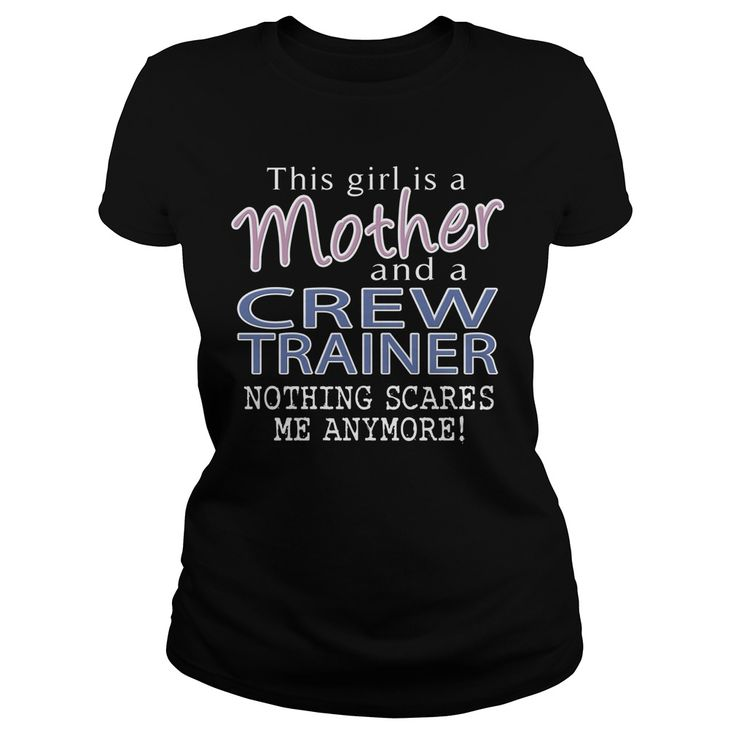 CREW TRAINER And This Girl Is A MOTHER Nothing Scares T-Shirts, Hoodies. Get It Now ==> https://www.sunfrog.com/LifeStyle/CREW-TRAINER--MOTHER-Black-Ladies.html?id=41382