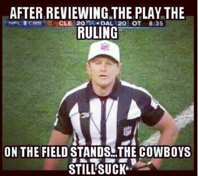 NFL meme - sorry Cowboys fans - wait, not sorry!