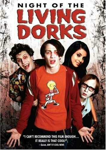 Night of the Living Dorks... best zombie movie ever