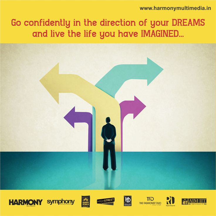 Motivational Monday Go confidently in the direction of your DREAMS and live the life you have IMAGINED... #HarmonyMultimedia #HarmonyAdvertising #CreativityQuotes