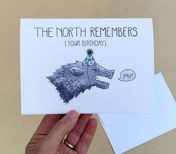 The North Remembers...(even if you forgot)! This humorous birthday card is perfect for the Game of Thrones lover in your life. Featuring a celebratory