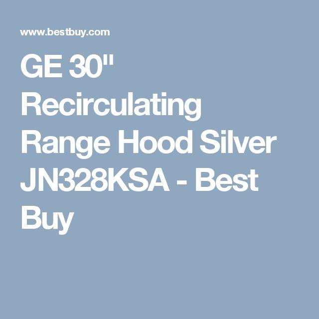 "GE 30"" Recirculating Range Hood Silver JN328KSA - Best Buy"