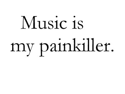 so true ♥ music is my drug