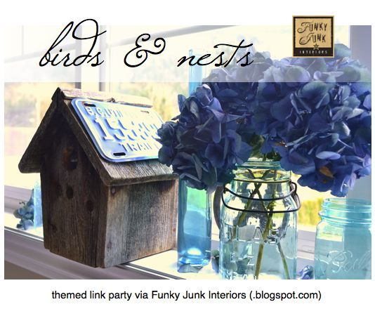 Birds and Nests - a themed DIY link party via Funky Junk