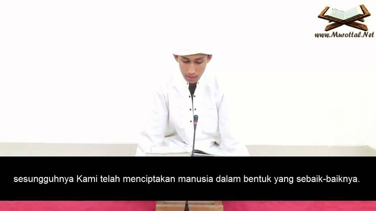 Surah AT-TIN Dengan Terjemahan Bahasa Indonesia lihat video lainnya di www.murottal.net download mp3 murottal, mp3 murottal, murotal, murottal al quran, muro...