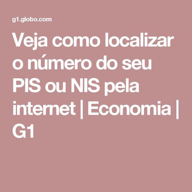 Veja como localizar o número do seu PIS ou NIS pela internet | Economia | G1
