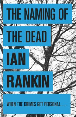 The Naming of the Dead by Ian Rankin...I enjoy everything Ian Rankin writes....