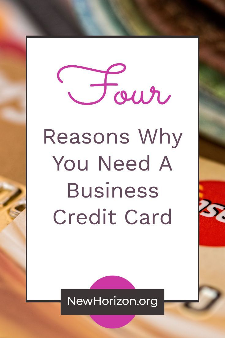 4 Reasons Why You Need A Business Credit Card Business Card Credit Reasons Business Credit Cards Bad Credit Credit Cards Credit Card