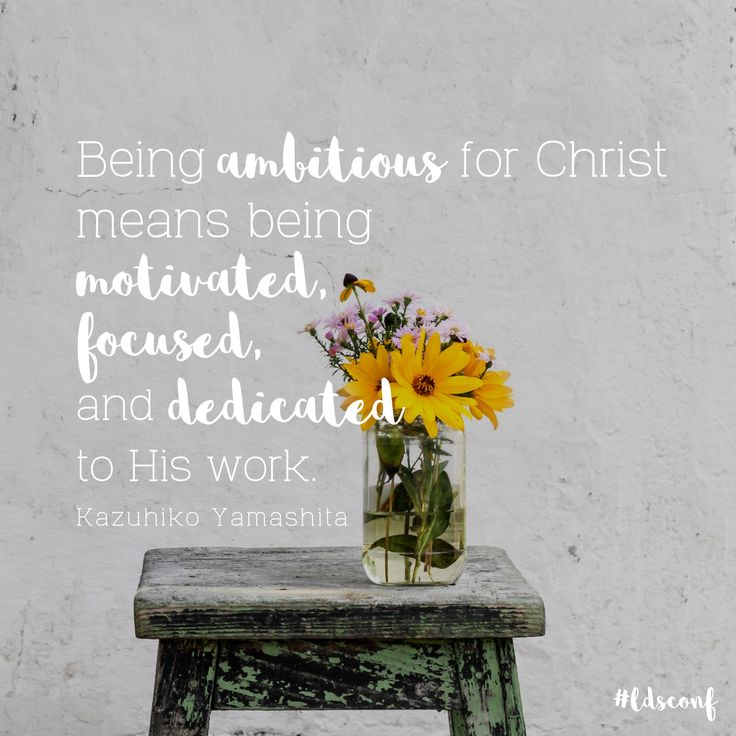 """""""Being ambitious for Christ means being motivated, focused, and dedicated to His work."""" -Elder Kazuhiko Yamashita LDS Quotes #lds #mormon #christian #sharegoodness #armyofhelaman #helaman #ldsconf"""