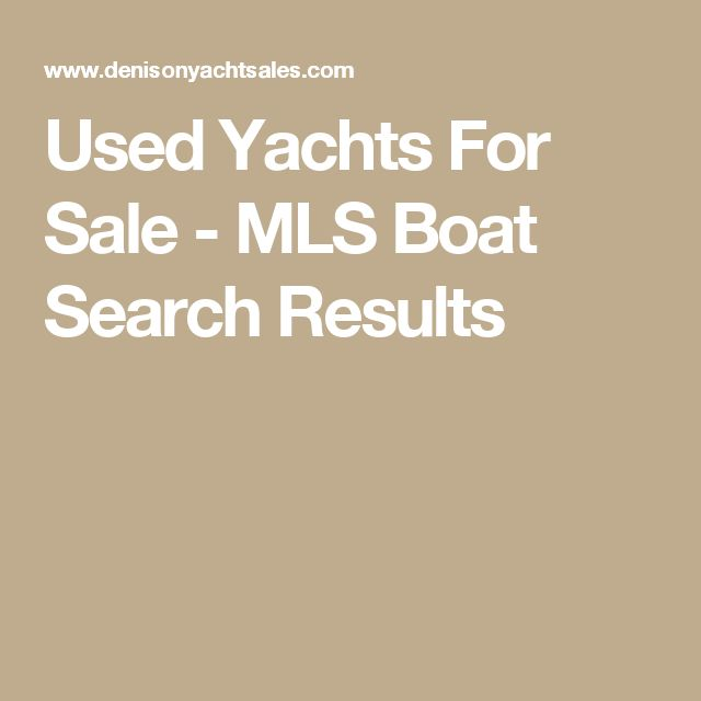 Used Yachts For Sale - MLS Boat Search Results