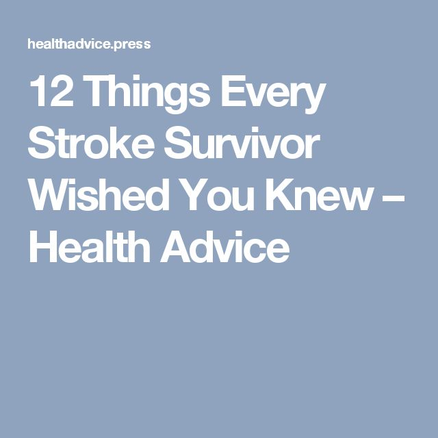 12 Things Every Stroke Survivor Wished You Knew – Health Advice