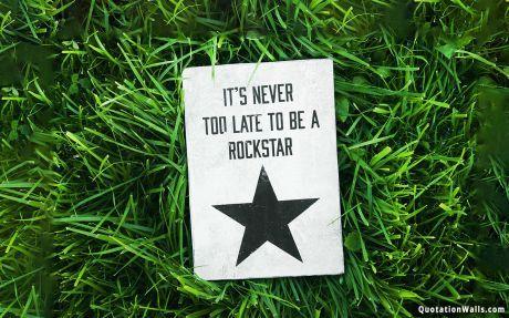 Life Quotes Be A Rockstar Wallpaper For Desktop