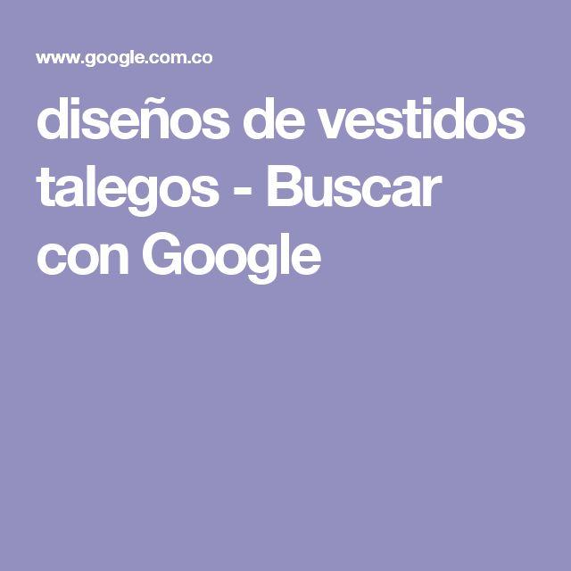 diseños de vestidos talegos - Buscar con Google