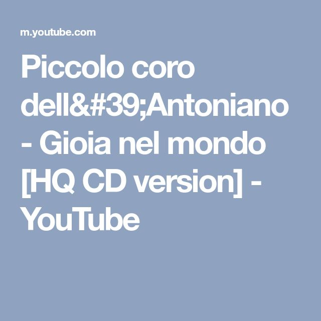 Piccolo coro dell'Antoniano - Gioia nel mondo [HQ CD version] - YouTube