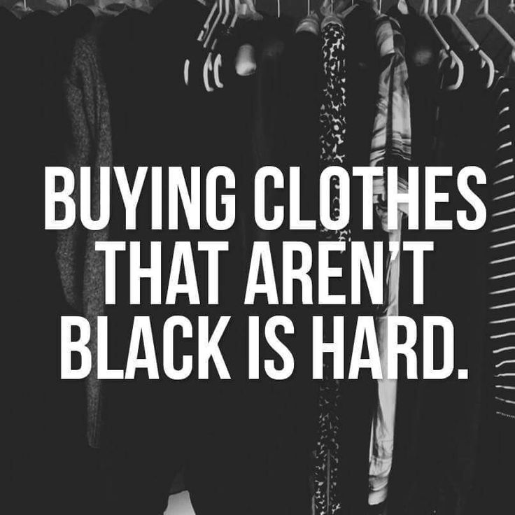 Ugh so true, my closet is black, gray, and white and I probably have like maybe one or two shirts of every other color. And my jeans are black too and I do have blue jeans but very very dark blue jeans and one light blue jeans.