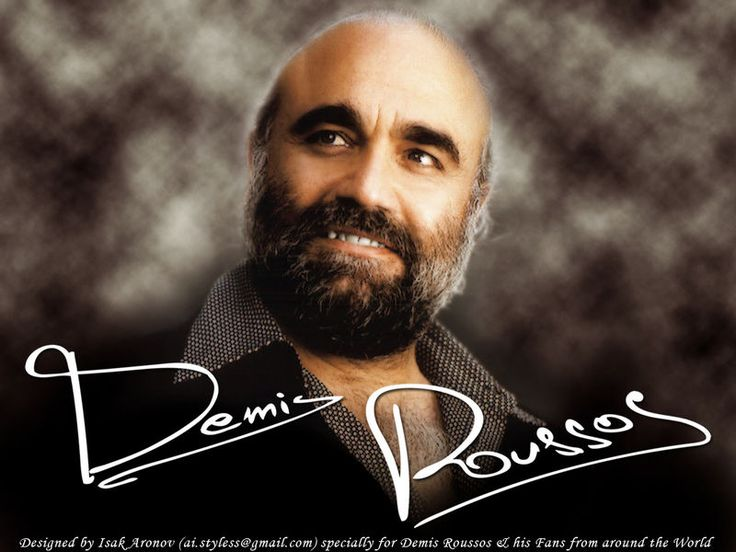 "Demis Roussos(Artemios ""Demis"" Ventouris Roussos)(June 15, 1946 – January 24, 2015) was a Greek singer and performer who had international hit records as a solo performer in the 1970s after having been a member of Aphrodite's Child, a progressive rock group that also included Vangelis. He has sold over 60 million albums worldwide."