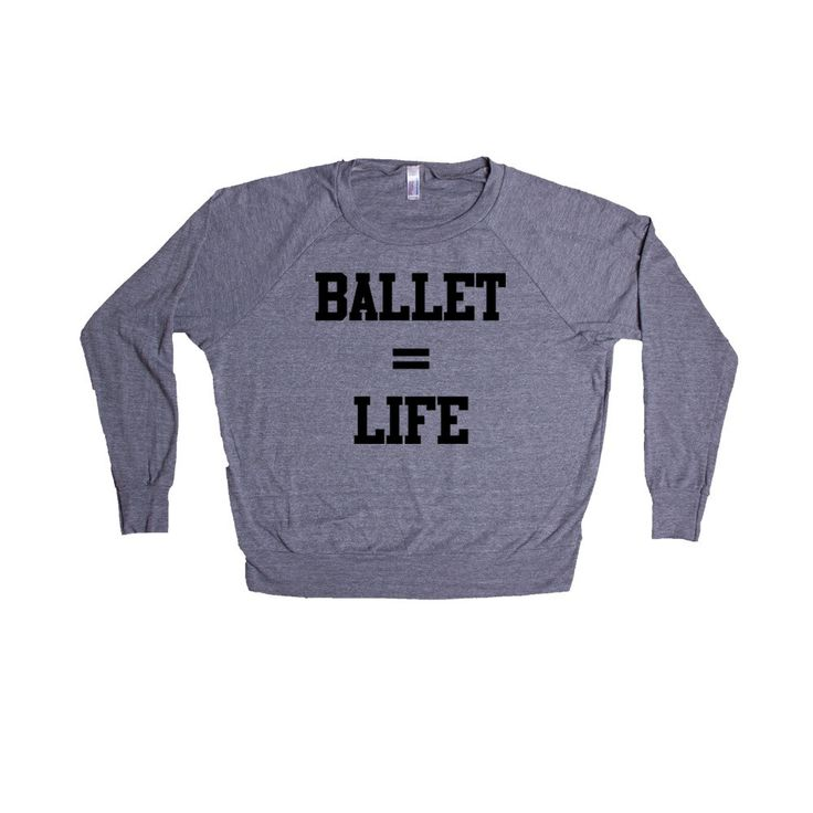 Ballet Equals Life Dance Dancing Dancer Recital Passion Hobby Art Performing Performance Performer SGAL1 Women's Raglan Longsleeve Shirt