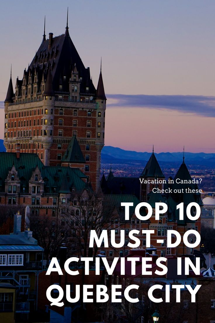 Best Montreal And Quebec City With Kids Images On Pinterest - 10 things to see and do in quebec city