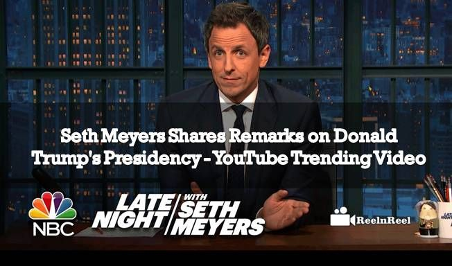 Seth Meyers Shares Remarks on Donald Trump's Presidency a 9 minutes 42 seconds video is trending top on YouTube. Late Night with Seth Meyers channel with a subscribers base of 775,957+ got around 4,063,106+ view. Seth takes a moment to talk about the results of the 2016 presidential election and what a Donald Trump presidency …
