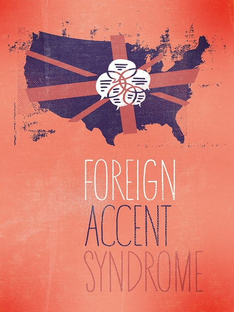 FOREIGN ACCENT SYNDROME--- The very rare syndrome that I am now stuck with...