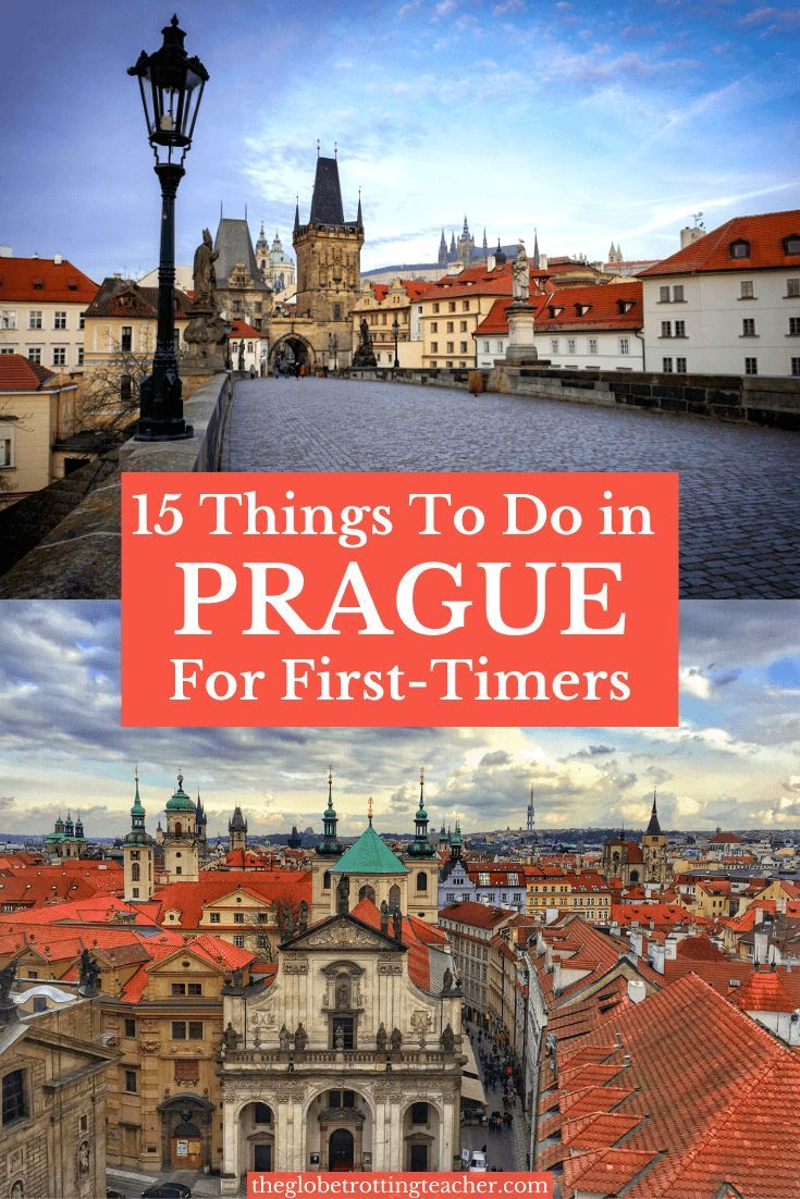 15 Things To Do In Prague For First Timers The Globetrotting Teacher Prague Travel Best Places To Travel Europe Travel Destinations