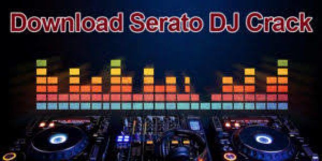 Serato DJ 1 9 10 Full Crack + License Key {2018} Free