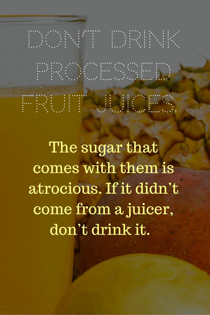 Healthy Eating Tip for Busy People 5 of 10 - Don't drink processed fruit juice