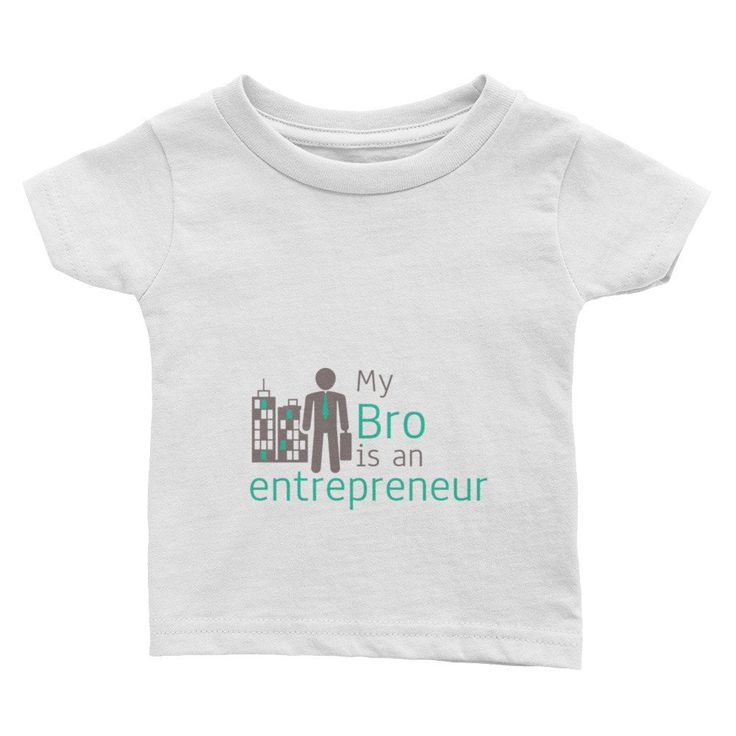 """My BRO is an entrepreneur"" Infant Tee. Little brother love is the loudest love! Especially when they are an adorable little toddler!"