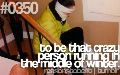 Actually looking forward to it: Work, Fitness, Weight Loss, Motivation, Person Running, Winter Running, Health, Winter Runs