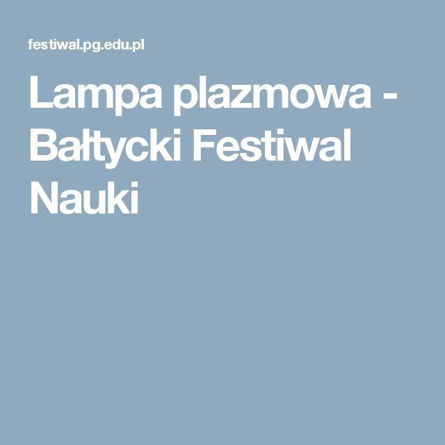 Lampa plazmowa - Bałtycki Festiwal Nauki