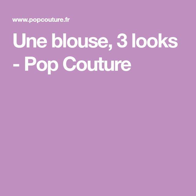 Une blouse, 3 looks - Pop Couture