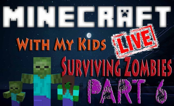 Minecraft with My Kids || Surviving Zombies Part 6