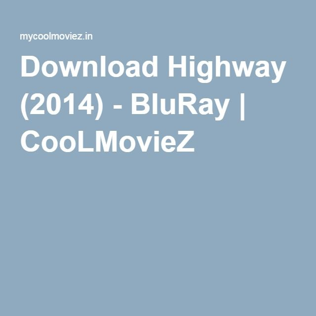 Download Highway (2014) - BluRay | CooLMovieZ