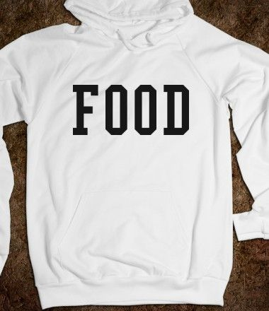 FOOD - the perfect sweatshirt for all teens...