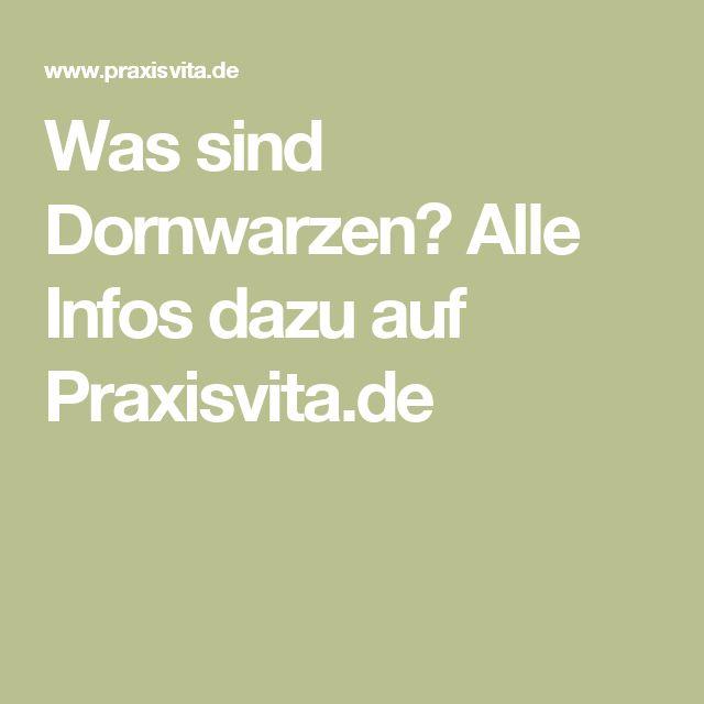 Was sind Dornwarzen? Alle Infos dazu auf Praxisvita.de