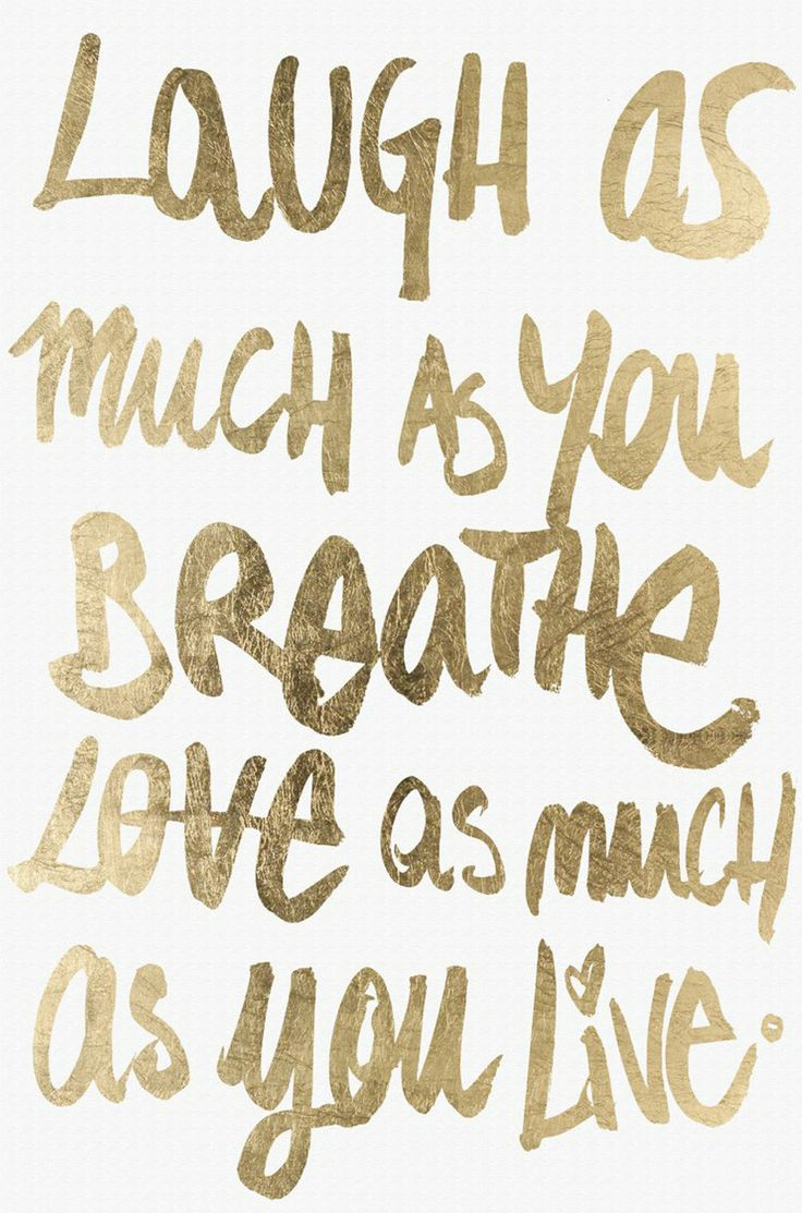 Laugh As Much As You Breathe Image Quotes Pinterest
