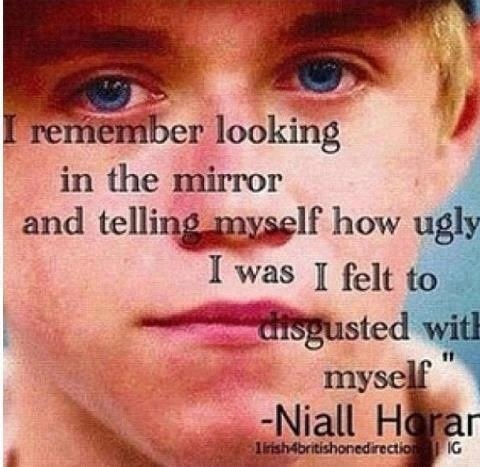 I don't know about you, but hearing Niall say that makes me want to roll up into the fetal position and cry my little heart out. Mainly because I do this but the difference is Niall is beautiful and saved my life ♡ I would let you know this everyday babe, love you, & don't think anything less of beautiful about yourself!