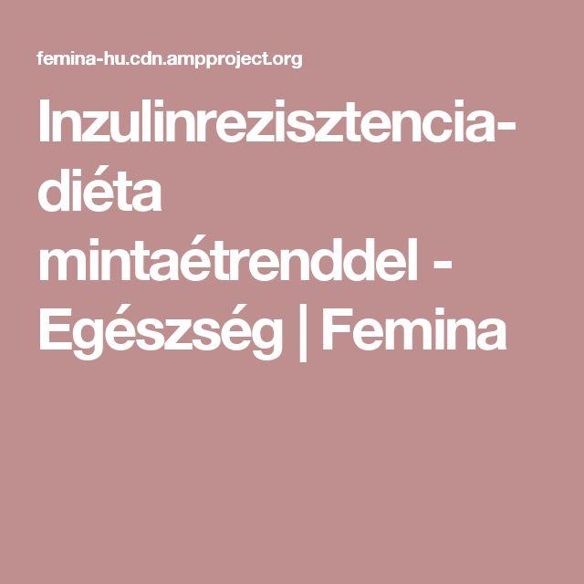 Inzulinrezisztencia-diéta mintaétrenddel - Egészség   Femina