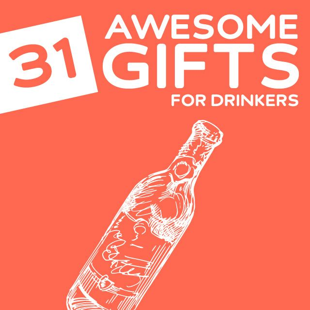 31 Awesome Gifts for Drinkers- these are great gift ideas for anyone that likes to drink.