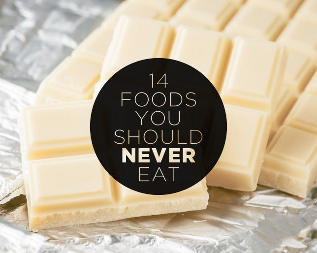 Rodale Wellness  Foods You Should Never Eat
