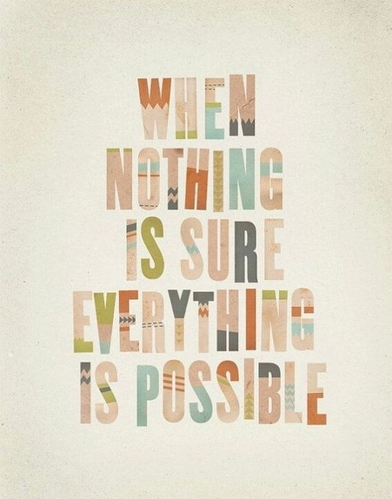 When nothing is sure