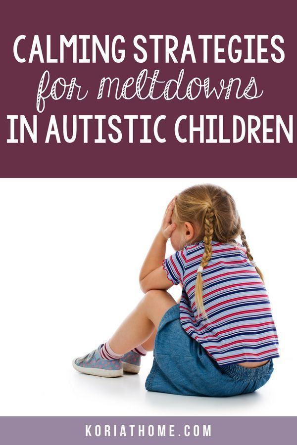 5 Calming Strategies for Meltdowns in Autistic Children | Special